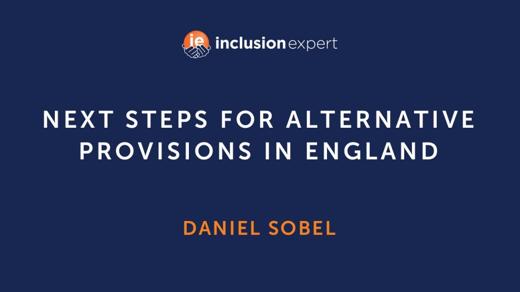 Next steps for Alternative Provisions in England